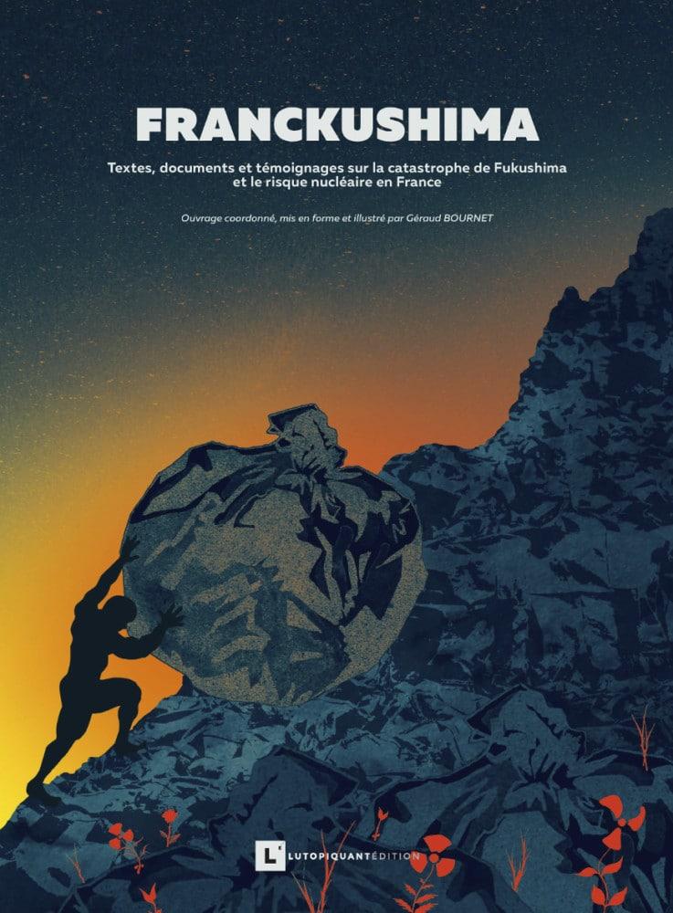 Franckushima © Géraud Bournet - Lutopiquant