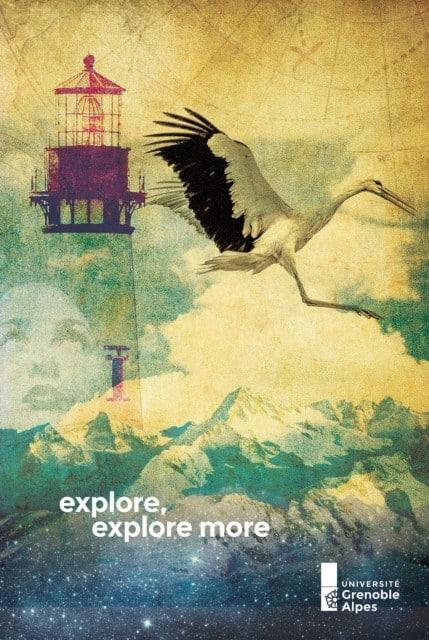 L'une des affiches Explore, Explore more. © Université Grenoble Alpes