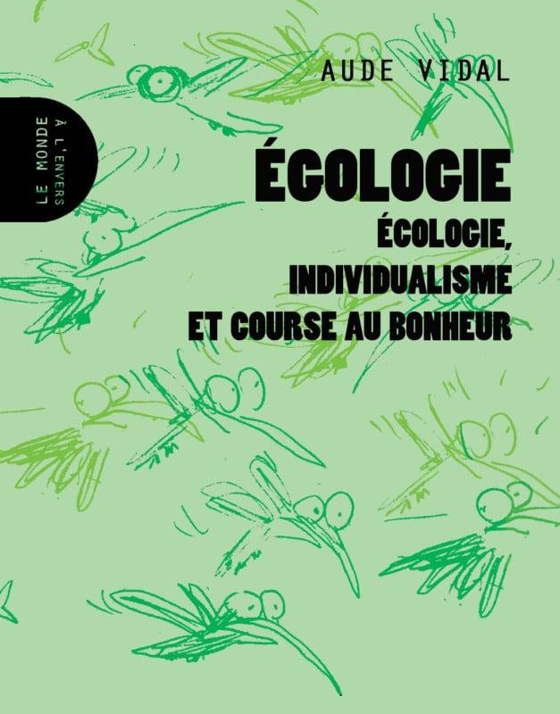 Égologie, de Aude Vidal © Le Monde à l'envers