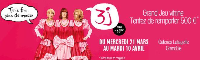 3J Galeries Lafayette Grenoble Jusqu