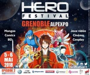 Hero Festival à Alpexpo Grenoble les 5 et 6 mai 2018 : mangas comics BD jeux vidéo cinéma cosplay
