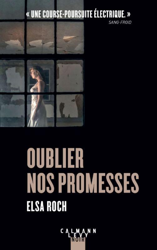 """Oublier nos promesses, le second polar """"urbain"""" d'Elsa Roch © Calmann-Lévy"""