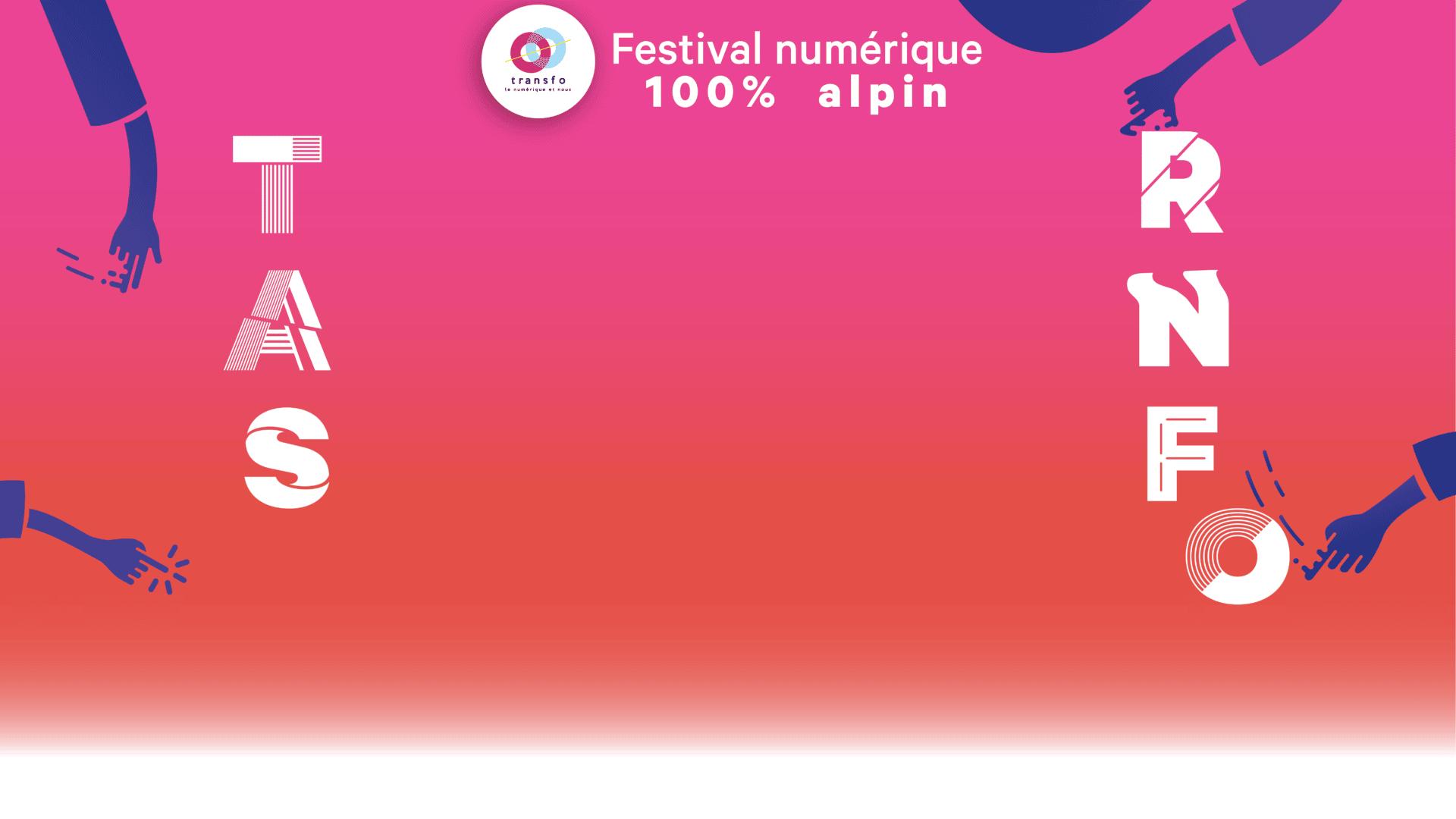 Transfo festival numérique 100% alpin