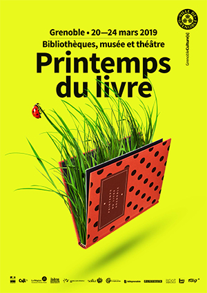 Printemps du livre à Grenoble du 20 au 24 mars 2019. http://printempsdulivre.bm-grenoble.fr/