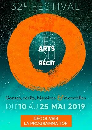 32e festival Les arts du récit du 10 au 25 mail 2019 : contes, récit, histoires et merveilles