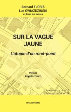 Le livre sur cinq mois de la vie du rond-point du Rafour à Crolles.