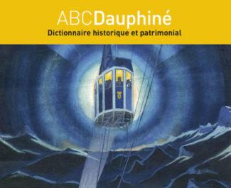 COUVERTURE-ABCDauphiné, Dictionnaire historique et patrimonial, Olivier Cogne et Jean Guibal