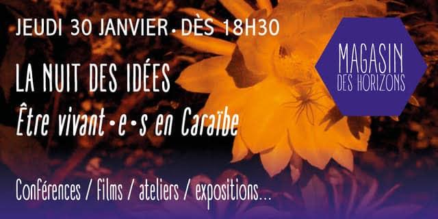 La Nuit des idées Être vivant.e.s en Caraïbe jeudi 30 janvier 2020 au Magasin des Horizons