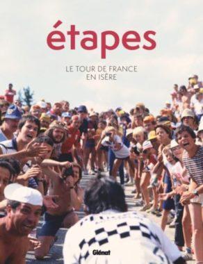 Etapes le tour de France en Isère Glénat