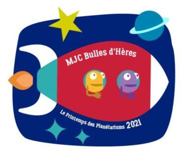 Printemps des Planétariums 2021 organisé par La MJC Bulles d'Hères et le club astro Grenoble INP.