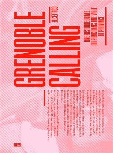 Grenoble Calling, une histoire (orale) du punk à Grenoble des années 1980 à 2010 © Le Monde à l'envers